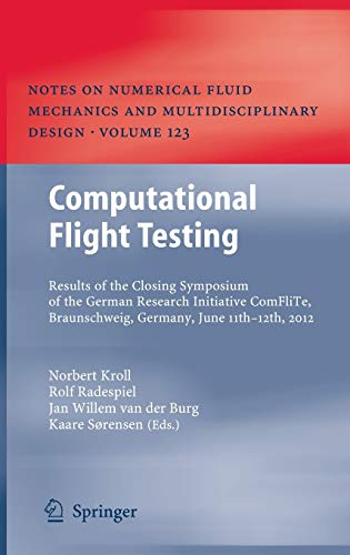 9783642388767: Computational Flight Testing: Results of the Closing Symposium of the German Research Initiative ComFliTe, Braunschweig, Germany, June 11th-12th, 2012 ... Fluid Mechanics and Multidisciplinary Design)