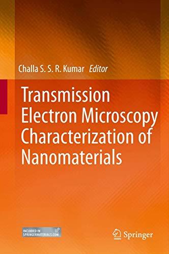 Transmission Electron Microscopy Characterization of Nanomaterials: Challa S. S. R. Kumar