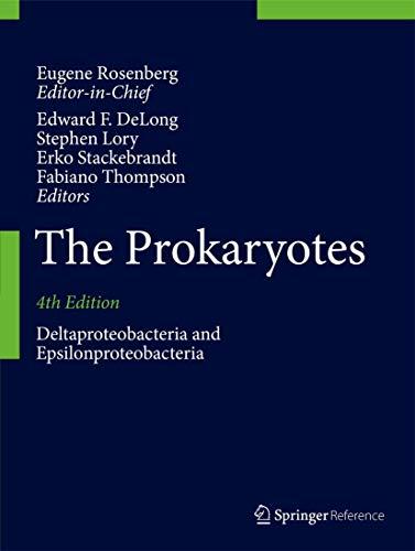 The Prokaryotes: Deltaproteobacteria and Epsilonproteobacteria: Eugene Rosenberg and Edward F. ...