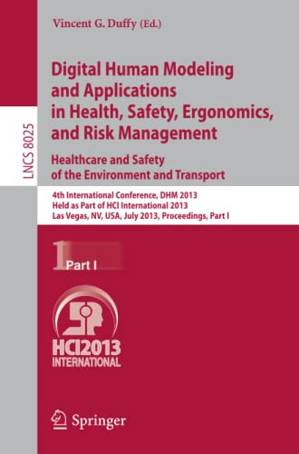 9783642391729: Digital Human Modeling and Applications in Health, Safety, Ergonomics and Risk Management. Healthcare and Safety of the Environment and Transport: 4th ... Part I (Lecture Notes in Computer Science)
