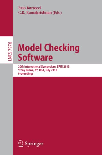 9783642391750: Model Checking Software: 20th International Symposium, SPIN 2013, Stony Brook, NY, USA, July 8-9, 2013, Proceedings (Lecture Notes in Computer Science)