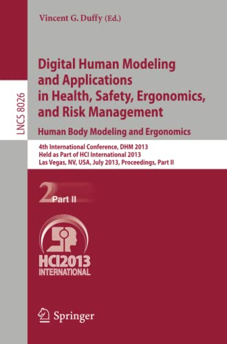 9783642391811: Digital Human Modeling and Applications in Health, Safety, Ergonomics and Risk Management. Human Body Modeling and Ergonomics: 4th International ... Part II (Lecture Notes in Computer Science)