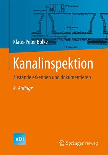 9783642392207: Kanalinspektion: Zustände erkennen und dokumentieren (VDI-Buch) (German Edition)
