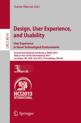 Design, User Experience, and Usability User Experience in Novel Technological Environments Second ...