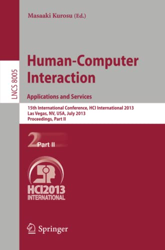 9783642392610: Human-Computer Interaction: Applications and Services: 15th International Conference, HCI International 2013, Las Vegas, NV, USA, July 21-26, 2013, ... Part II (Lecture Notes in Computer Science)