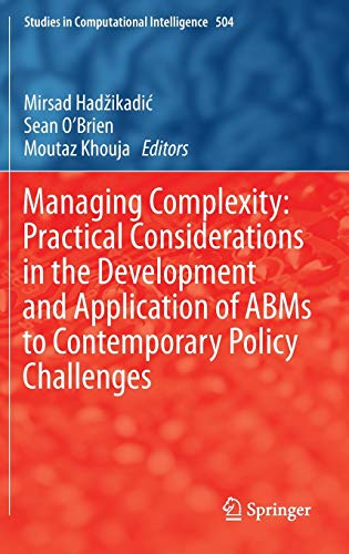 9783642392948: Managing Complexity: Practical Considerations in the Development and Application of ABMS to Contemporary Policy Challenges (Studies in Computational Intelligence)