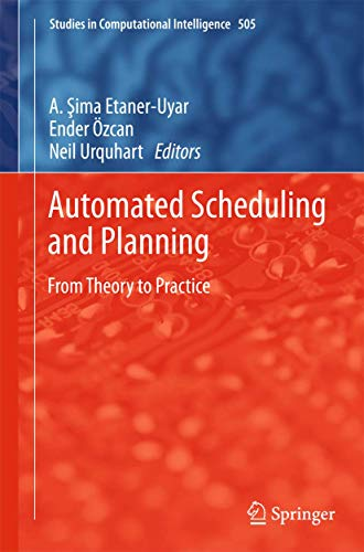9783642393037: Automated Scheduling and Planning: From Theory to Practice (Studies in Computational Intelligence)