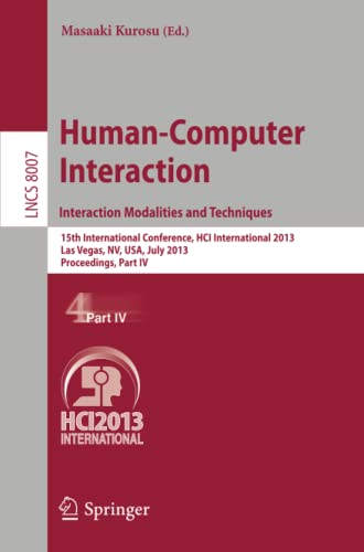 9783642393297: Human-Computer Interaction: Interaction Modalities and Techniques: 15th International Conference, HCI International 2013, Las Vegas, NV, USA, July ... Part IV (Lecture Notes in Computer Science)