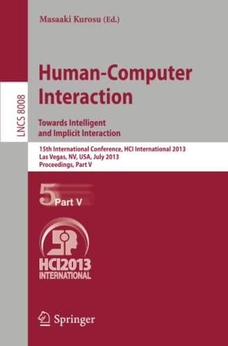 9783642393419: Human-Computer Interaction: Towards Intelligent and Implicit Interaction: 15th International Conference, HCI International 2013, Las Vegas, NV, USA, ... Part V (Lecture Notes in Computer Science)