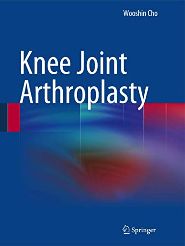 Knee Joint Arthroplasty: Cho, Wooshin