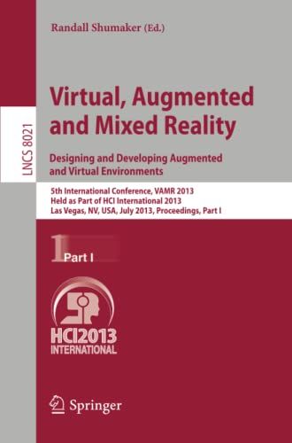 9783642394041: Virtual, Augmented and Mixed Reality: Designing and Developing Augmented and Virtual Environments: 5th International Conference, VAMR 2013, Held as ... Part I (Lecture Notes in Computer Science)