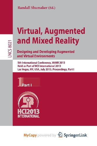 9783642394065: Virtual, Augmented and Mixed Reality: Designing and Developing Augmented and Virtual Environments : 5th International Conference, VAMR 2013, Held as ... USA, July 21-26, 2013, Proceedings, Part I