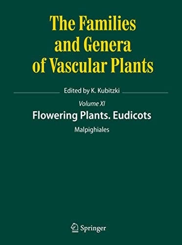 Flowering Plants. Eudicots: Malpighiales (The Families and Genera of Vascular Plants): Klaus ...