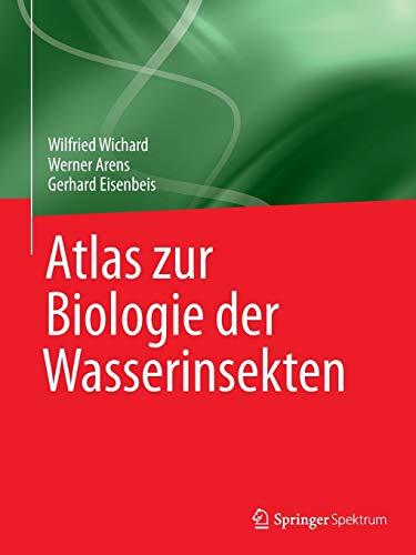 Atlas zur Biologie der Wasserinsekten: Wilfried Wichard