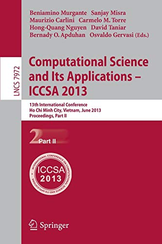Computational Science and Its Applications -- ICCSA 2013: 13th International Conference, Ho Chi ...