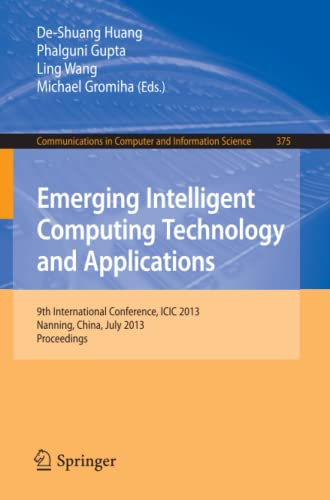 Emerging Intelligent Computing Technology and Applications : 9th International Conference, ICIC 2013, Nanning, China, July 25-29, 2013. Proceedings - Michael Gromiha