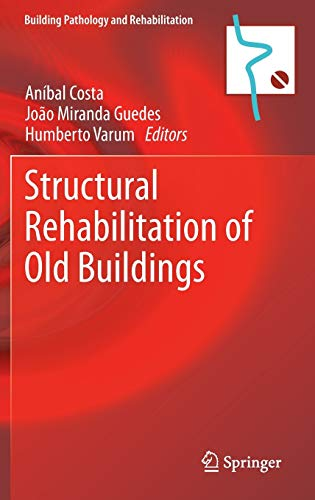 Structural Rehabilitation Of Old Buildings (building Pathology: Anibal Costa ,