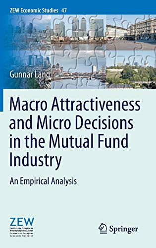 9783642397233: Macro Attractiveness and Micro Decisions in the Mutual Fund Industry: An Empirical Analysis (ZEW Economic Studies)