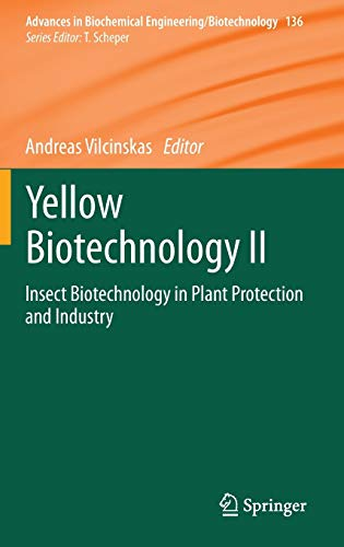 9783642399015: 2: Yellow Biotechnology II: Insect Biotechnology in Plant Protection and Industry (Advances in Biochemical Engineering/Biotechnology)