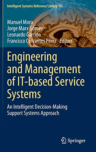 Engineering and Management of IT-based Service Systems: An Intelligent Decision-Making Support ...