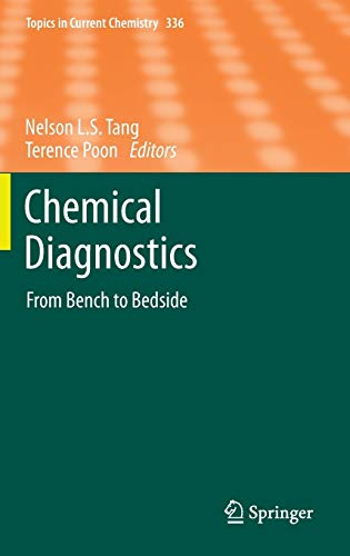 Chemical Diagnostics: From Bench to Bedside (Topics in Current Chemistry): Nelson L.S. Tang and ...