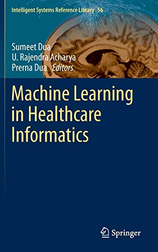 9783642400162: Machine Learning in Healthcare Informatics (Intelligent Systems Reference Library)