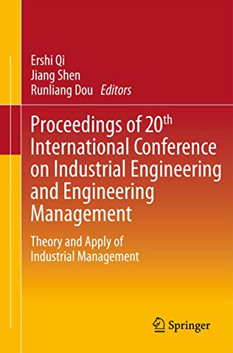 Proceedings of 20th International Conference on Industrial Engineering and Engineering Management (...