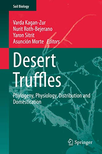 9783642400957: Desert Truffles: Phylogeny, Physiology, Distribution and Domestication (Soil Biology)