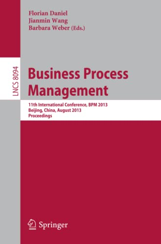 9783642401756: Business Process Management: 11th International Conference, BPM 2013, Beijing, China, August 26-30, 2013, Proceedings (Lecture Notes in Computer Science)
