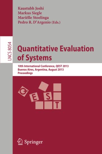 9783642401954: Quantitative Evaluation of Systems: 10th International Conference, QEST 2013, Buenos Aires, Argentina, August 27-30, 2013, Proceedings (Lecture Notes in Computer Science)