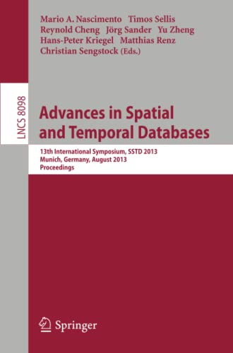 Spatial and Temporal Databases: 13th International Symposium, SSTD 2013, Munich, Germany, August 21...