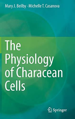 The Physiology of Characean Cells: Beilby, Mary J.; Casanova, Michelle T.