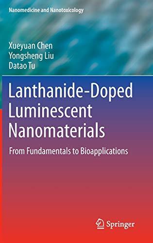 9783642403637: Lanthanide-Doped Luminescent Nanomaterials: From Fundamentals to Bioapplications (Nanomedicine and Nanotoxicology)
