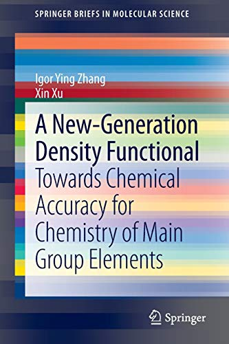 9783642404207: A New-Generation Density Functional: Towards Chemical Accuracy for Chemistry of Main Group Elements (SpringerBriefs in Molecular Science)