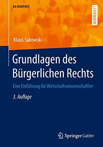 9783642404238: Grundlagen des Bürgerlichen Rechts: Eine Einführung für Wirtschaftswissenschaftler (BA KOMPAKT)