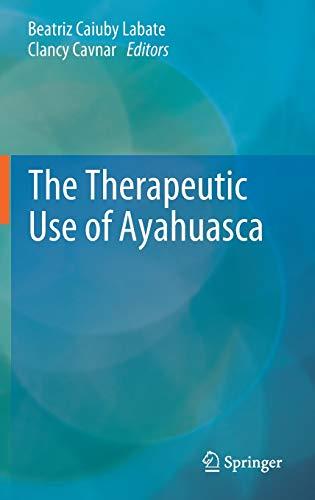 The Therapeutic Use of Ayahuasca (Hardback)