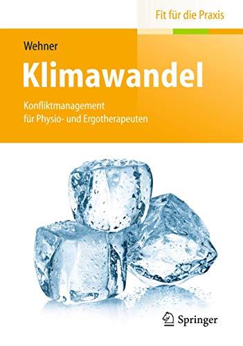 9783642405082: Klimawandel: Konfliktmanagement für Physio- und Ergotherapeuten (Fit für die Praxis)
