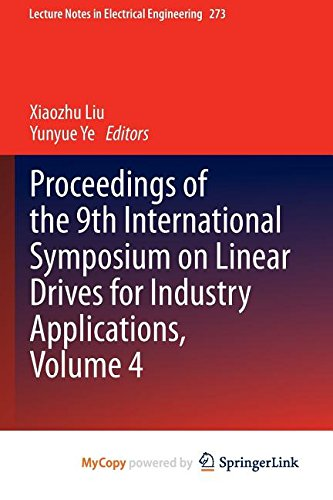 9783642406416: Proceedings of the 9th International Symposium on Linear Drives for Industry Applications, Volume 4