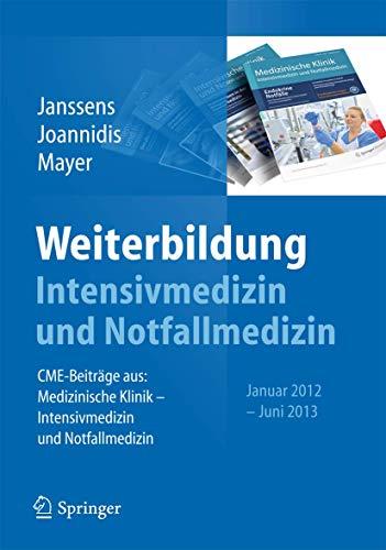 9783642407376: Weiterbildung Intensivmedizin und Notfallmedizin: CME-Beiträge aus: Medizinische Klinik - Intensivmedizin und Notfallmedizin, Januar 2012 -Juni 2013