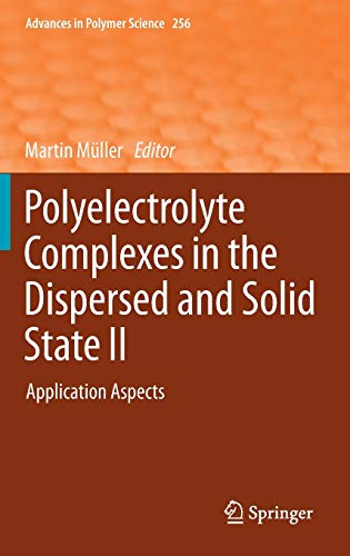 9783642407451: Polyelectrolyte Complexes in the Dispersed and Solid State II: Application Aspects (Advances in Polymer Science)