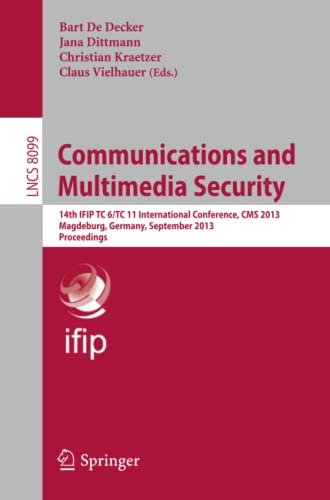 Communications and Multimedia Security: 14th Ifip Tc 6Tc 11 International Conference, CMS 2013, ...