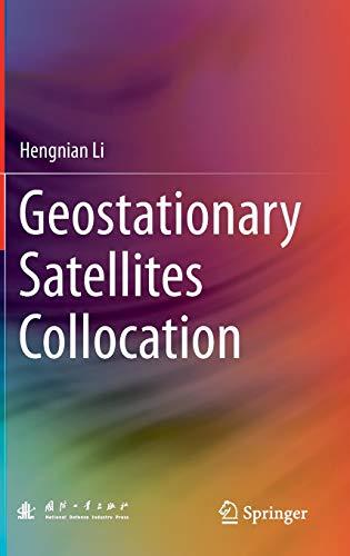 9783642407987: Geostationary Satellites Collocation