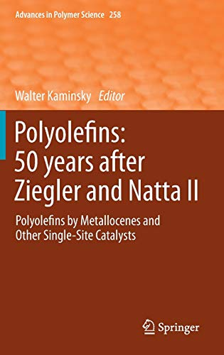 Polyolefins 50 years after Ziegler and Natta II Polyolefins by Metallocenes and Other Single-Site ...