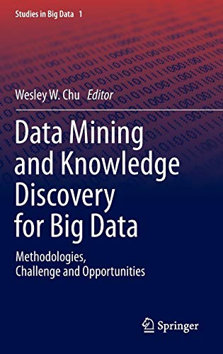 9783642408366: Data Mining and Knowledge Discovery for Big Data: Methodologies, Challenge and Opportunities (Studies in Big Data)