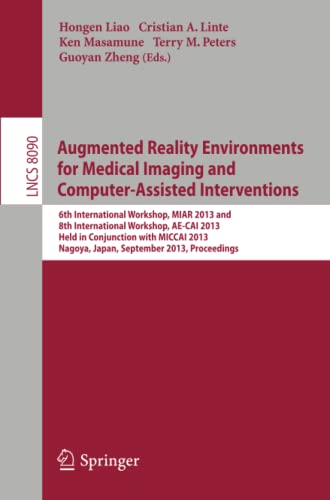 9783642408427: Augmented Reality Environments for Medical Imaging and Computer-Assisted Interventions: International Workshops (Lecture Notes in Computer Science)