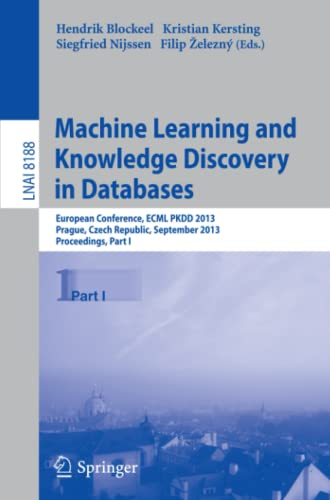 9783642409875: Machine Learning and Knowledge Discovery in Databases: European Conference, ECML PKDD 2013, Prague, Czech Republic, September 23-27, 2013, Proceedings, Part I (Lecture Notes in Computer Science)