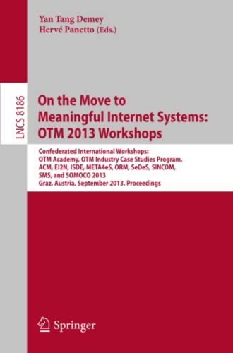 On the Move to Meaningful Internet Systems: Otm 2013 Workshops: Confederated International ...