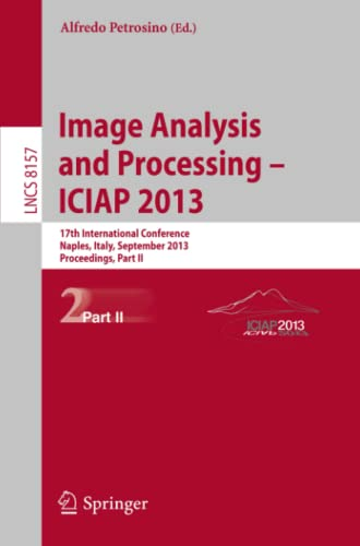 9783642411830: Progress in Image Analysis and Processing, ICIAP 2013: Naples, Italy, September 9-13, 2013, Proceedings, Part II (Lecture Notes in Computer Science)
