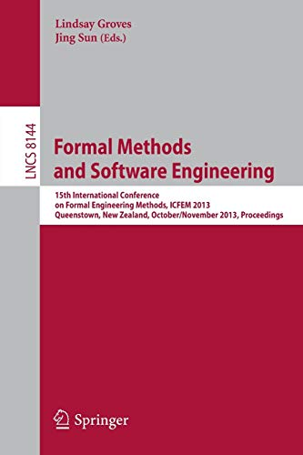 9783642412011: Formal Methods and Software Engineering: 15th International Conference on Formal EngineeringMethods, ICFEM 2013, Queenstown, New Zealand, October 29 - ... (Lecture Notes in Computer Science)