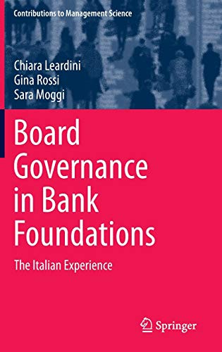 9783642413056: Board Governance in Bank Foundations: The Italian Experience (Contributions to Management Science)